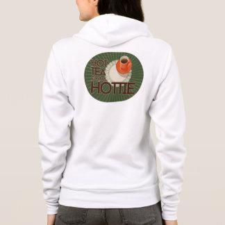 Hot tea for a hottie hoodie