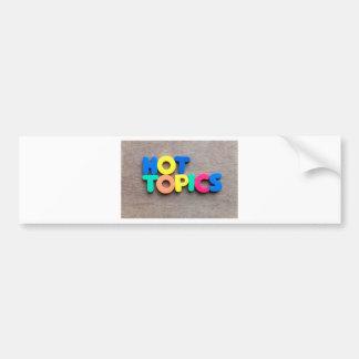 Hot topics bumper sticker
