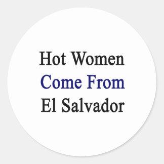 Hot Women Come From El Salvador Round Sticker