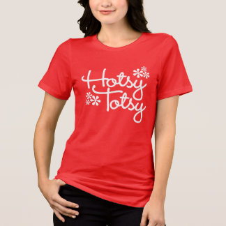 """""""Hotsy Totsy"""" T-Shirt"""