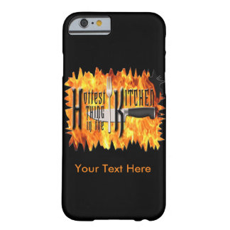 Hottest Thing in the Kitchen - Cooking Chef Barely There iPhone 6 Case