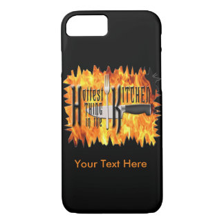 Hottest Thing in the Kitchen - Cooking Chef iPhone 7 Case