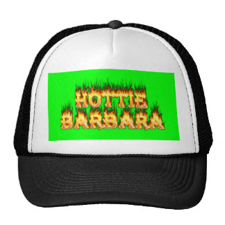 Hottie Barbara fire and flames. Cap