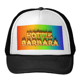 Hottie Barbara fire and flames. Hat