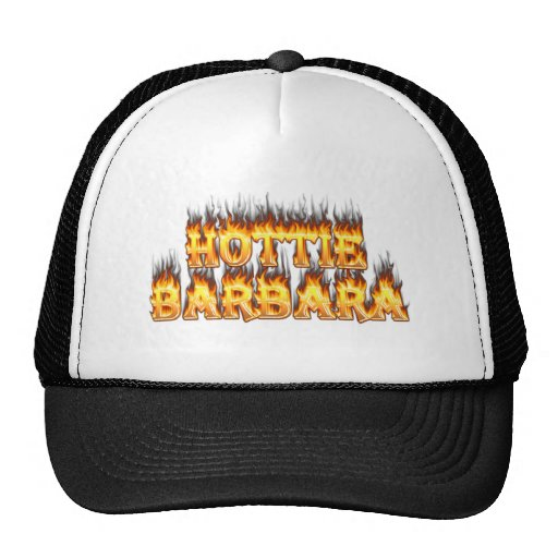 Hottie Barbara fire and flames Hat