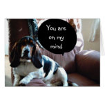 HOUND SAYS ON MY MIND AND IN MY HEART-LOVE CARD