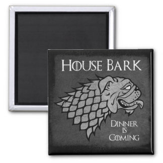 House Bark - Dinner is Coming Magnet