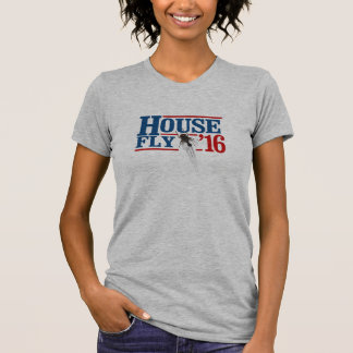 HOUSE FLY 2016 -- Presidential Election 2016 - T-Shirt