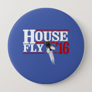 HOUSE FLY 2016 - white -- Presidential Election 20 10 Cm Round Badge