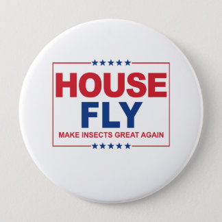 House Fly for President - Make Insects Great Again 10 Cm Round Badge