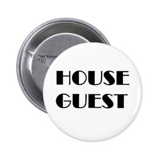 House Guest T-shirts and Gifts. 6 Cm Round Badge