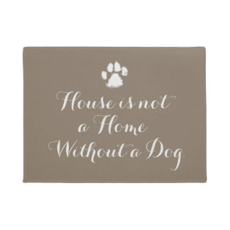 House is not a home without a dog doormat