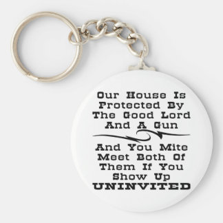 House Is Protected By The Good Lord And A Gun Basic Round Button Key Ring