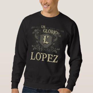 House LOPEZ. Gift Shirt For Birthday