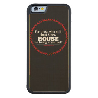 HOUSE music is a feeling, in your soul! Maple iPhone 6 Bumper Case