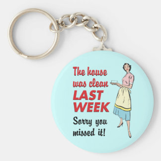 House Was Clean Basic Round Button Key Ring