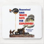 Housewives! Save Waste Fats For Explosives! -- WW2 Mousepad