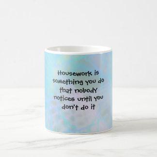 Housework is something you do that n... basic white mug
