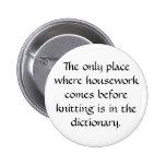 Housework vs. knitting 6 cm round badge