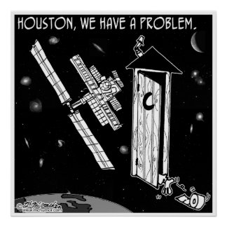 Houston, We Have A Problem Poster