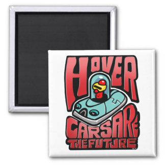 Hovercars are the Future! Fridge Magnets