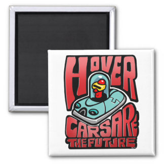 Hovercars are the Future! Square Magnet