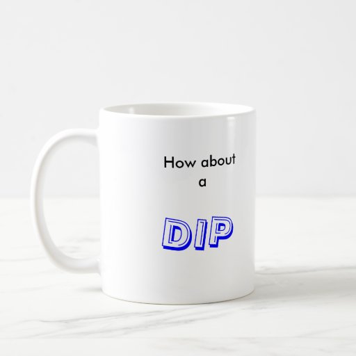 how about a dip mugs