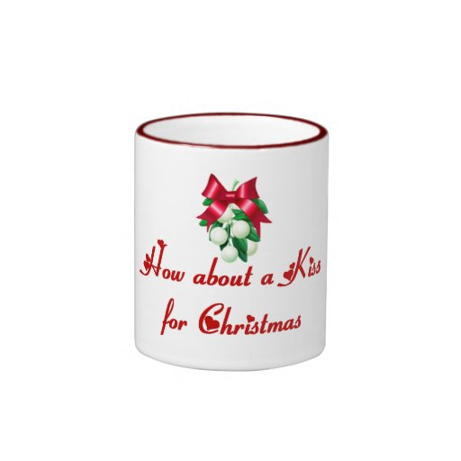 How About A Kiss For Christmas Coffee Mugs
