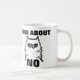 How about NO Funny Grumpy Cat Coffee Mugs