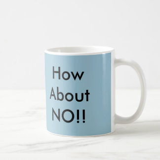 How About No! - Novelty Mug