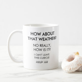 How About that Weather Funny Coffee Mug