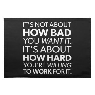 How Bad You Want It vs How Hard You Work - Inspire Placemat