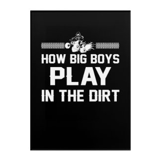 How Big Boys Play In Dirt Four Wheeling Acrylic Print