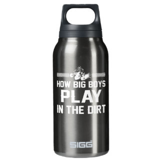 How Big Boys Play In Dirt Four Wheeling Insulated Water Bottle