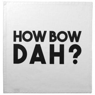 How Bow Dah Napkin