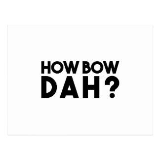How Bow Dah Postcard