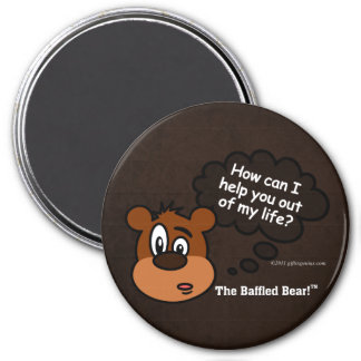 How can I help you out... out of my life? Magnet