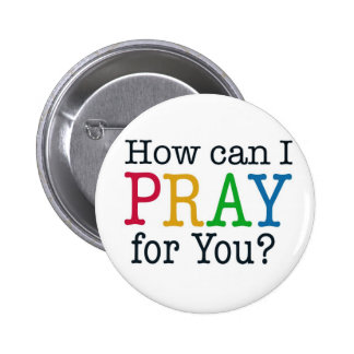 How can I PRAY for you? 6 Cm Round Badge