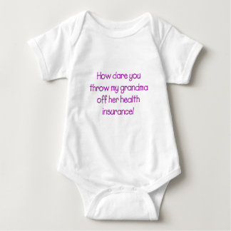 How Dare you Throw my Grandma off her Healthcare Baby Bodysuit