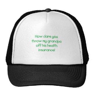 How Dare you Throw my Grandpa off his Healthcare Cap
