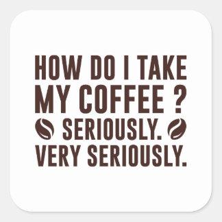 How Do I Take My Coffee Square Sticker