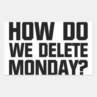 How Do We Delete Monday? Rectangular Sticker