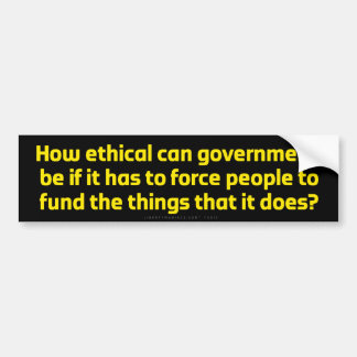 How Ethical Can Government Be? Bumper Sticker
