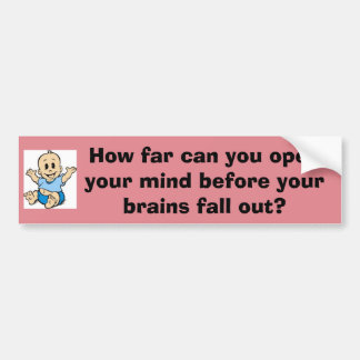 How far can you open your mind bumper sticker