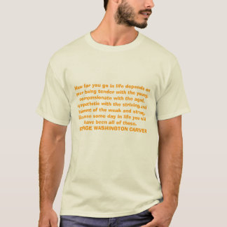 How far you go in life depends on your being te... T-Shirt