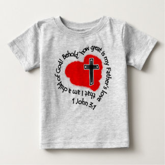 How Great Is My Father's Love! Baby T-Shirt