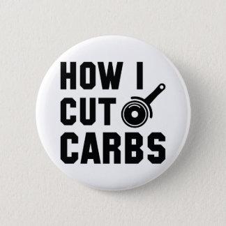 How I Cut Carbs 6 Cm Round Badge