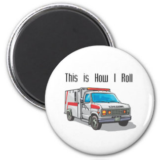 How I Roll Ambulance Fridge Magnets