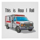 How I Roll Ambulance Poster