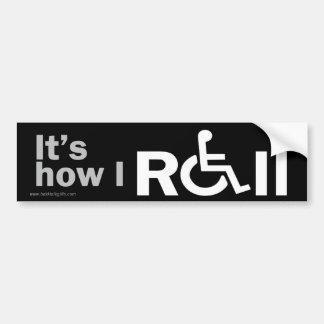 How I Roll... Bumper Sticker